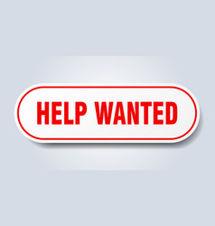 Help wanted sign help wanted rounded red sticker vector