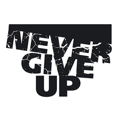 Never give up concept vector