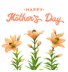 mothers day greeting card with orange lilies vector image vector image