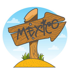 mexico wooden signpost with inscription vector image
