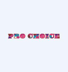Pro choice concept word art vector