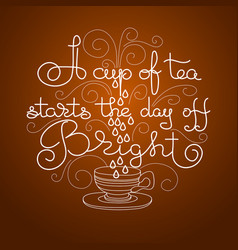 Handwritten lettering of a cup of tea vector