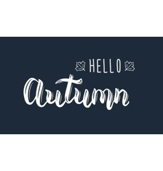 Hello Autumn Trendy white hand lettering quote vector image