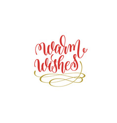 Warm wishes hand lettering holiday red and gold vector