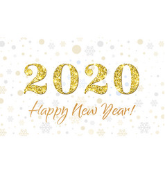 Happy new year 2020 greeting card glitter gold vector