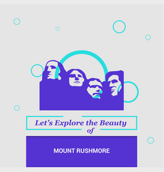 Lets explore the beauty of mount rushmore south vector