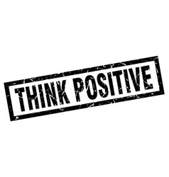 Square grunge black think positive stamp vector