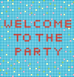 welcome to the party vector image