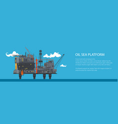 Banner with offshore sea oil platform vector