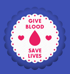 blood donation poster design badge vector image