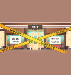 empty closed bar with yellow bankruptcy closing vector image