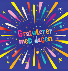 gratulerer med dagen happy birthday in norwegian vector image