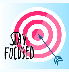 Stay focused concept arrow in center target vector