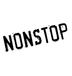 Nonstop stamp rubber grunge vector image