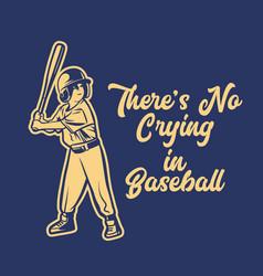 baseball slogan quote theres no crying in vector image