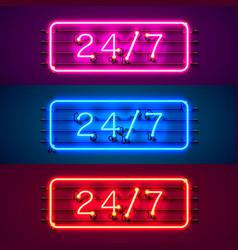 Neon signboard 24 7 open time color set vector