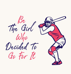 be girl who decided to go for it baseball vector image