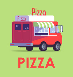 Pizza poster template pizzeria vehicle restaurant vector