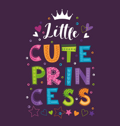 Little cute princess beautiful girlish print vector