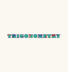 Trigonometry concept word art vector