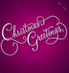 CHRISTMAS GREETINGS hand lettering vector image