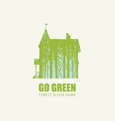 go green eco poster concept forest is our home vector image