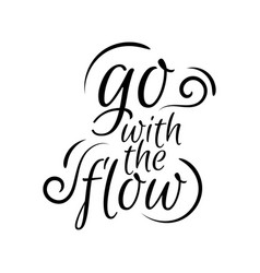 go with flow lettering hand drawn quote vector image