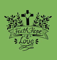 Hand lettering faith hope and love vector