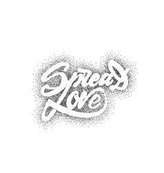 Spread love - hand-lettering text Handmade vector image
