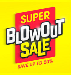Super blowout sale banner vector
