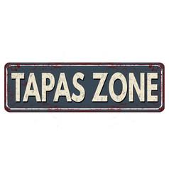Tapas zone vintage rusty metal sign vector