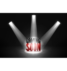 Coming soon Text in Spotlight shine effects on a vector image