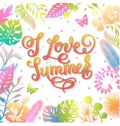 i love summer trendy lettering poster handwritten vector image