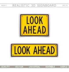 Look ahead warning signs 3d signboard vector
