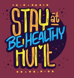 Stay home be healthy reduce the risk stay safe vector