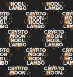 crypto seamless concept moon and hodl pattern vector image