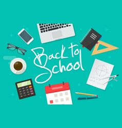 desktop or table top view with back to school text vector image