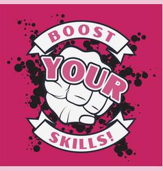 Handdrawn graffiti boost your skills vector