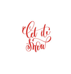 let it snow hand lettering holiday inscription to vector image