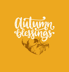 autumn blessings hand lettering maple vector image