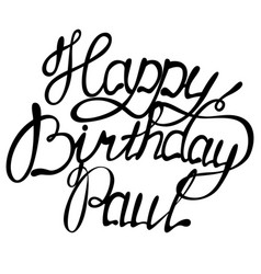 happy birthday paul name lettering vector image