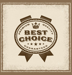 vintage best choice label vector image