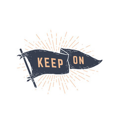 keep on flag graphic vector image