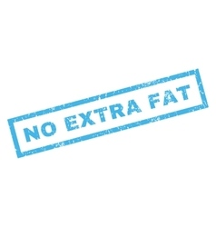 No Extra Fat Rubber Stamp vector