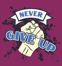 vintage lettering quote never give up vector image