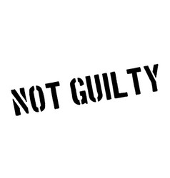Not guilty rubber stamp vector