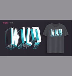 wild graphic t-shirt design typography print vector image