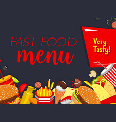 Fast food meals and snaks menu poster vector