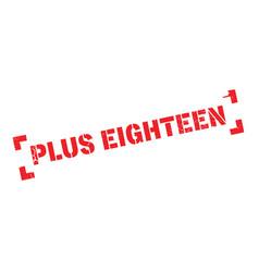 plus eighteen rubber stamp vector image