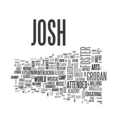 A short life history on josh groban text word vector